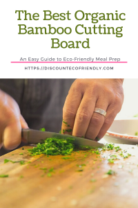 The Best Eco-Friendly Organic Bamboo Cutting Boards. Get the Best cutting boards while being friendly to the environment.