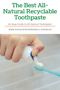The Best All-Natural Recyclable Toothpaste
