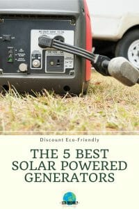 The 5 Best Solar Powered Generators to have Eco-Friendly Power on the Go