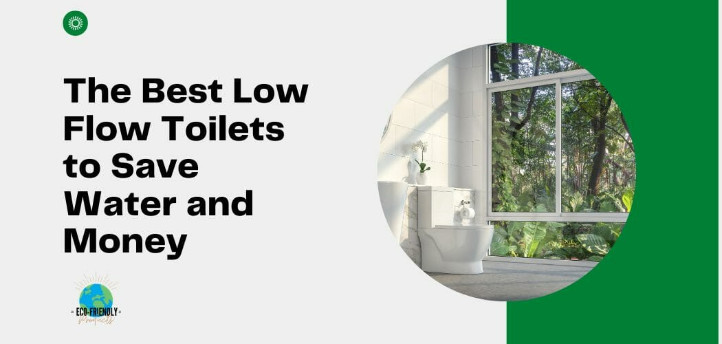 The Best Low Flow Toilets