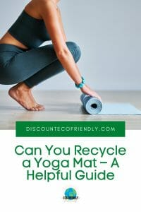 Can You Recycle a Yoga Mat – A Helpful Guide